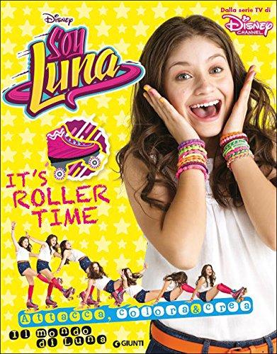 It's roller time. Soy Luna. Il mondo di Luna. Con adesivi