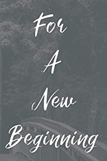 For a New Beginning : Lined Notebook Journal - 120 Pages - (6 x 9 inches)