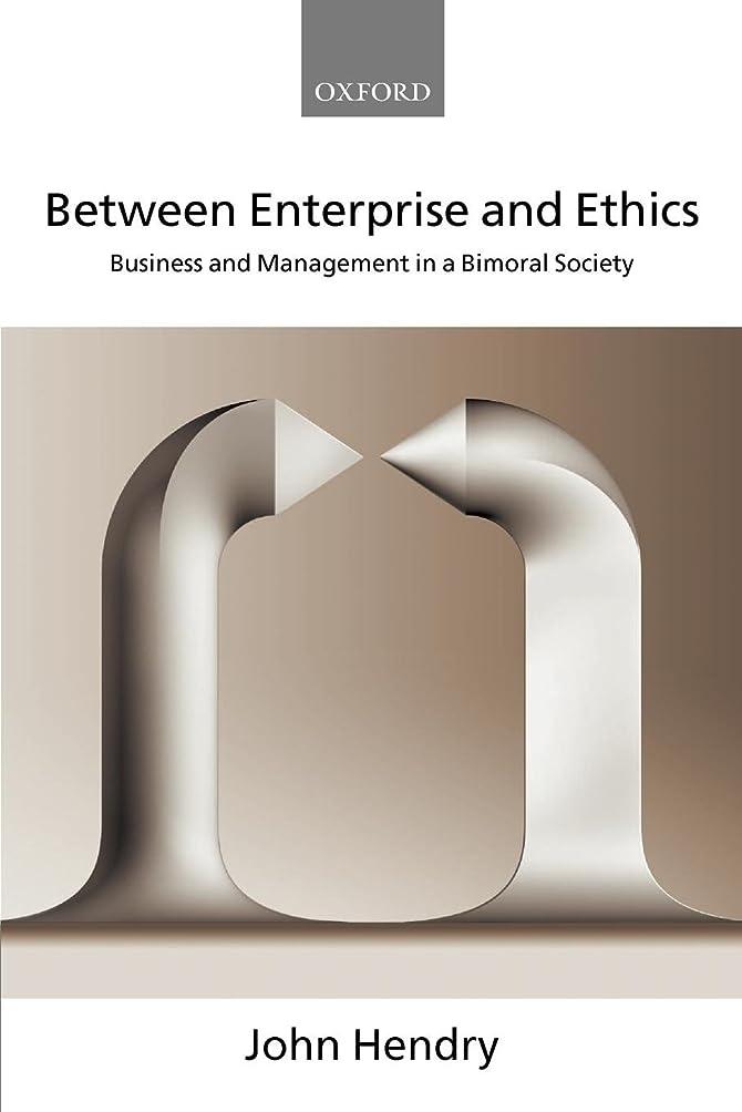 驚懺悔煩わしいBetween Enterprise and Ethics: Business and Management in a Bimoral Society