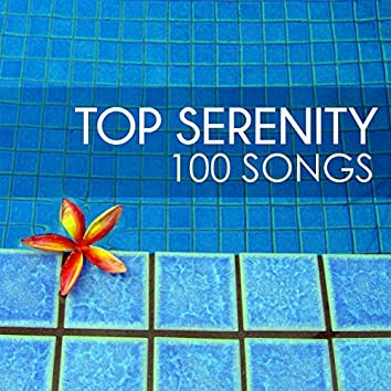 Top Serenity 100 - Chakra Clearing Tunes, Purification Healing Songs for Mindfulness Meditations