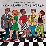 Ska Around the World - Putumayo Presents;Various