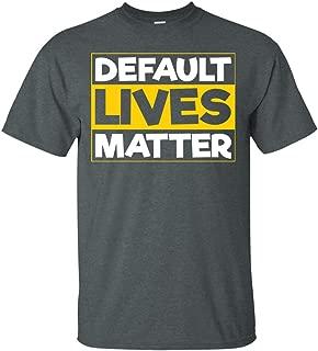 Default Lives Matter Shirt