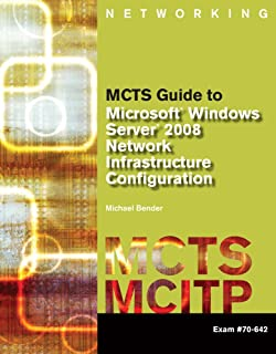 MCTS Guide to Microsoft Windows Server 2008 Network Infrastructure Configuration (exam #70-642) (MCTS Series)