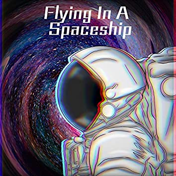Flying In A Spaceship