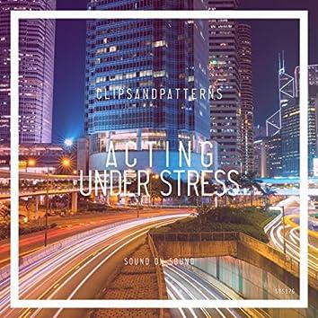 Acting Under Stress