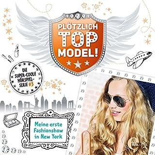 Meine erste Fashionshow in New York (Plötzlich Topmodel! 3) Titelbild