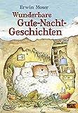 Erwin Moser. Wunderbare Gute-Nacht-Geschichten