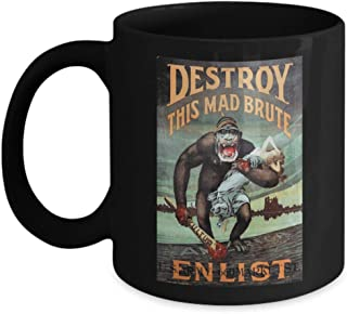 Destroy This Mad Brute - Enlist: WWI Recruiting Poster - Ceramic Coffee Mug