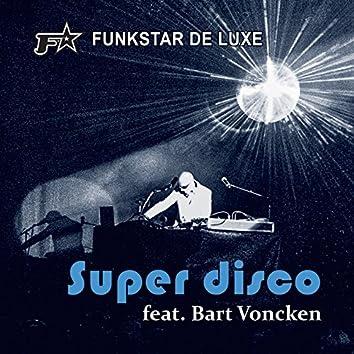 Super Disco (feat. Bart Voncken)