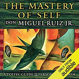 The Mastery of Self     A Toltec Guide to Personal Freedom              By:                                                                                                                                 don Miguel Ruiz Jr.                               Narrated by:                                                                                                                                 Charlie Varon                      Length: 3 hrs and 30 mins     1,021 ratings     Overall 4.8