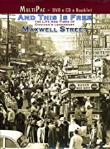 And This Is Free: The Life and Times of Chicago's Legendary Maxwell St.