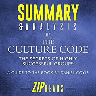 Summary & Analysis of The Culture Code     A Guide to the Book by Daniel Coyle              By:                                                                                                                                 ZIP Reads                               Narrated by:                                                                                                                                 Michael London Anglado                      Length: 31 mins     7 ratings     Overall 4.6