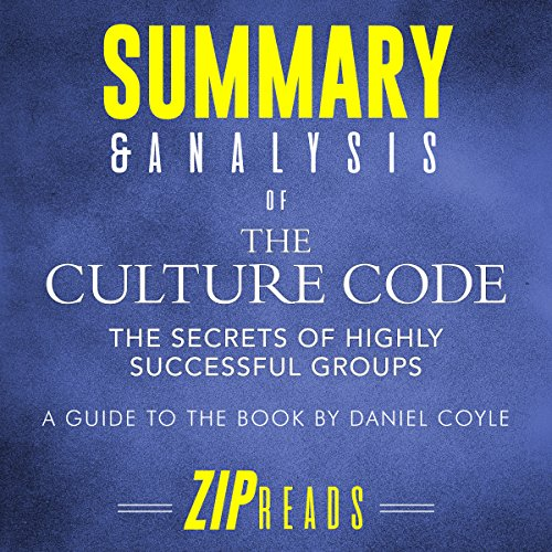 Summary & Analysis of The Culture Code     A Guide to the Book by Daniel Coyle              By:                                                                                                                                 ZIP Reads                               Narrated by:                                                                                                                                 Michael London Anglado                      Length: 31 mins     Not rated yet     Overall 0.0