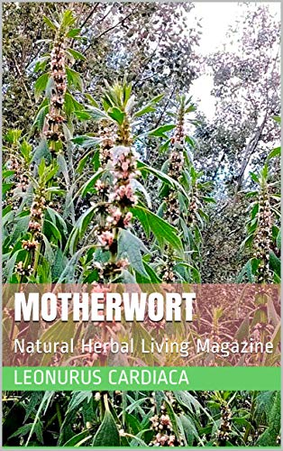 Motherwort: Natural Herbal Living Magazine July 2016 (English Edition)