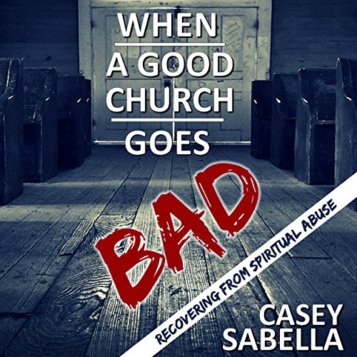 When a Good Church Goes Bad cover art