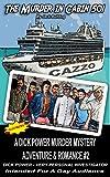 Murder in Cabin 501: A Dick Power Murder Mystery Adventure & Romance #2 (Dick Power Murder Mysteries)