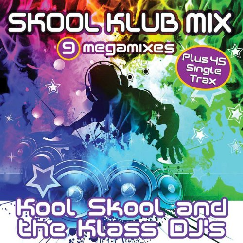 Skool Klub Mix 9 Megamixes (9 Non-Stop Hit Song Mixes Plus 45 Full Single Trax)
