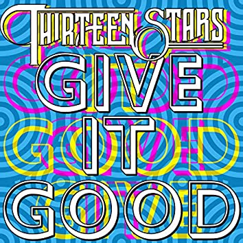 Give It Good