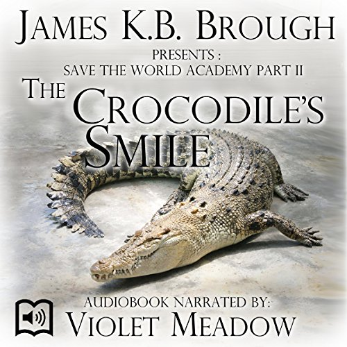 Save the World Academy Part II: The Crocodile's Smile audiobook cover art