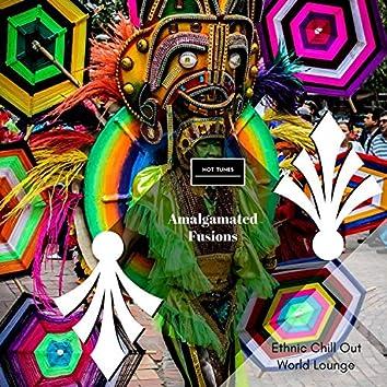 Amalgamated Fusions - Ethnic Chill Out World Lounge