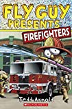 Firefighters (Scholastic Reader, Level 2: Fly Guy Presents)