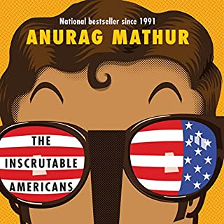 The Inscrutable Americans                   Written by:                                                                                                                                 Anurag Mathur                               Narrated by:                                                                                                                                 Sanjiv Jhaveri                      Length: 8 hrs and 55 mins     2 ratings     Overall 4.5