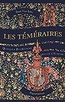 Les Téméraires : Quand la Bourgogne défiait l'Europe par van Loo