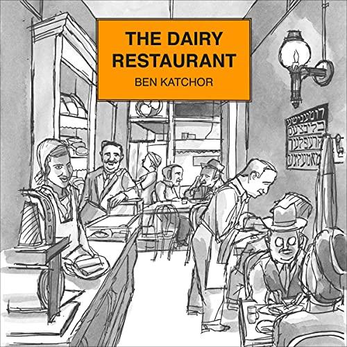 The Dairy Restaurant Audiobook By Ben Katchor cover art