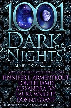 1001 Dark Nights: Bundle Six by [Jennifer L. Armentrout, Lorelei James, Alexandra Ivy, Laura Wright, Donna Grant, Rebecca Yarros, Kennedy Layne]