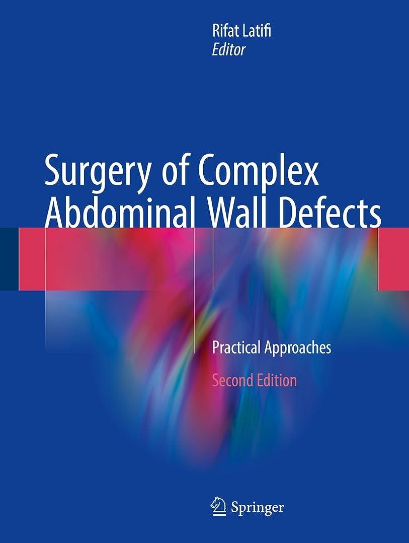 モード公爵夫人道路Surgery of Complex Abdominal Wall Defects: Practical Approaches (English Edition)