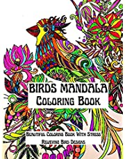 MANDALA BIRDS COLORING BOOK: An Amazing Mandala Birds Coloring Book Featuring one of the World's Most Beautiful Mandalas for Stress Relief and Relaxation: Awesome Birds Coloring Book