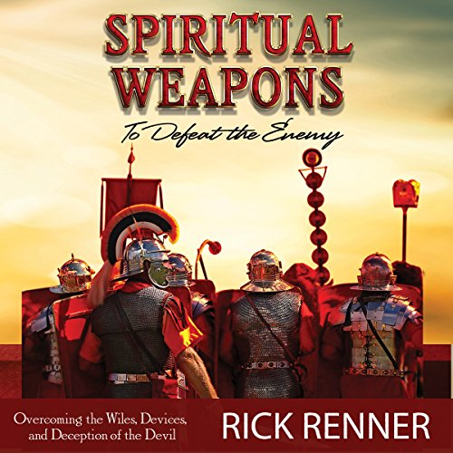 Spiritual Weapons to Defeat the Enemy audiobook cover art