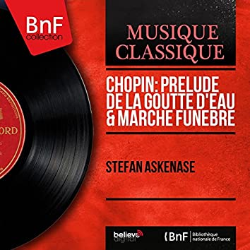 Chopin: Prélude de la goutte d'eau & Marche funèbre (Mono Version)