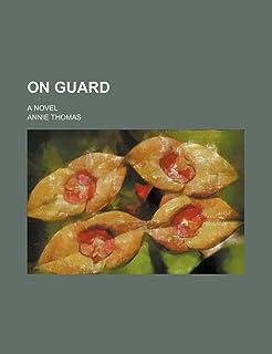 On Guard (Volume 1); A Novel