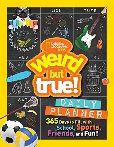 Weird But True Daily Planner: 365 Days to Fill With School, Sports, Friends, and Fun!