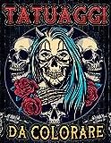 Tatuaggi da Colorare: 50 incredibili disegni di tatuaggi da colorare in questo libro per adulti | Stile vario : old school, traditional, giapponese... ... di tattoo donna, uomo e adolescente !
