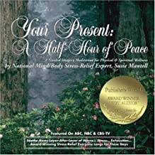 Your Present: A Half-Hour of Peace: A Guided Imagery Meditation for Physical &..