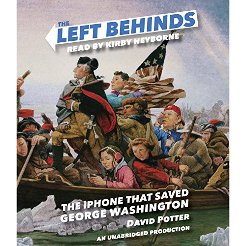 The Left Behinds: The iPhone That Saved George Washington audiobook cover art
