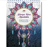Livre de Coloriage Adultes Mandalas Anti-Stress Attrape-Rêve: le Premier Cahier de Coloriage avec papier artiste au format A4 sans bavure par Colorya