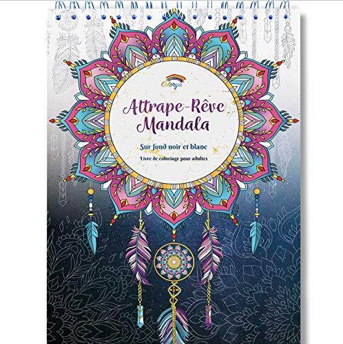 Livre De Coloriage Adultes Mandalas Anti Stress Attrape Rêve Le Premier Cahier De Coloriage Avec Papier Artiste Au Format A4 Sans Bavure Par Colorya
