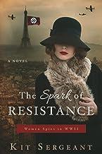 The Spark of Resistance: Women Spies in WWII (Women Spies in World War II)