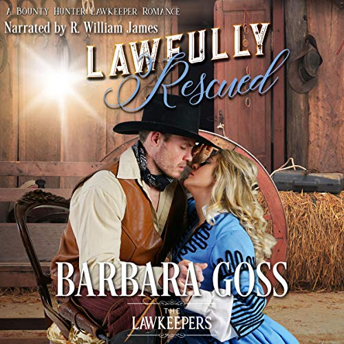 Lawfully Rescued: A Bounty Hunter Lawkeeper Romance (The Lawkeepers)                   By:                                                                                                                                 Barbara Goss                               Narrated by:                                                                                                                                 R. William James                      Length: 3 hrs and 47 mins     17 ratings     Overall 4.7