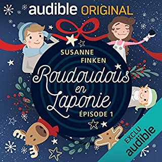 Roudoudous en Laponie. Le Pilote                   De :                                                                                                                                 Susanne Finken                               Lu par :                                                                                                                                 Maxime Musqua,                                                                                        Dominique Duforest,                                                                                        Julien Chatelet,                   and others                 Durée : 26 min     179 notations     Global 4,2