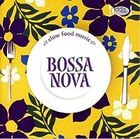 SLOW FOOD MUSIC-BOSSA NOVA-