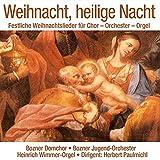 Weihnacht, Heilige Nacht; Festliche Weihnachtslieder für Chor, Orchester, Orgel