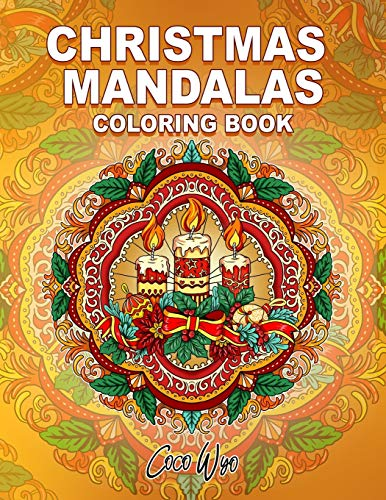 Christmas Mandalas Coloring Book: An Adorable Winter Coloring Book Featuring Christmas Mandala Art - Fun and Relaxing Coloring Books for Adults