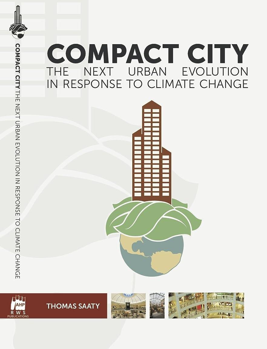 虐殺災難リップCompact City: the next urban evolution in response to climate change (English Edition)