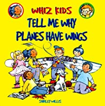 Tell Me Why Planes Have Wings (Whiz Kids)