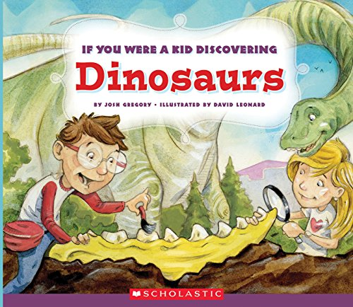 If You Were a Kid Discovering Dinosaurs (If You Were a Kid)