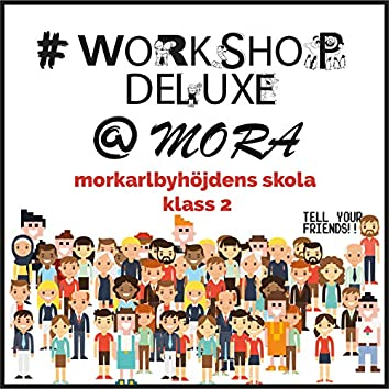 Workshop Deluxe Morkarlbyhöjdens skola klass 2